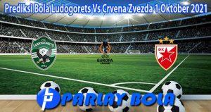 Prediksi Bola Ludogorets Vs Crvena Zvezda 1 Oktober 2021