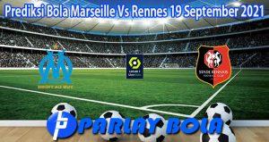 Prediksi Bola Marseille Vs Rennes 19 September 2021