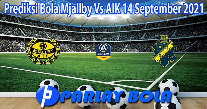 Prediksi Bola Mjallby Vs AIK 14 September 2021