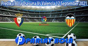 Prediksi Bola Osasuna Vs Valencia 12 September 2021