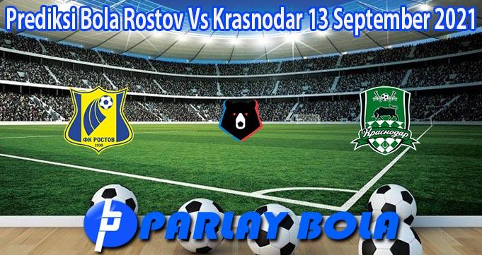 Prediksi Bola Rostov Vs Krasnodar 13 September 2021