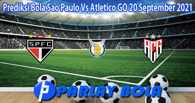 Prediksi Bola Sao Paulo Vs Atletico GO 20 September 2021