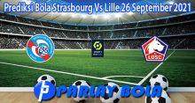 Prediksi Bola Strasbourg Vs Lille 26 September 2021