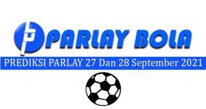 Prediksi Parlay Bola 27 dan 28 September 2021