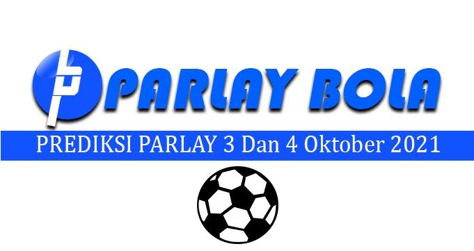 Prediksi Parlay Bola 3 dan 4 Oktober 2021