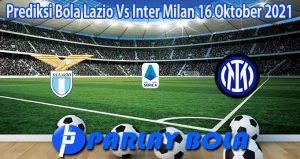 Prediksi Bola Lazio Vs Inter Milan 16 Oktober 2021
