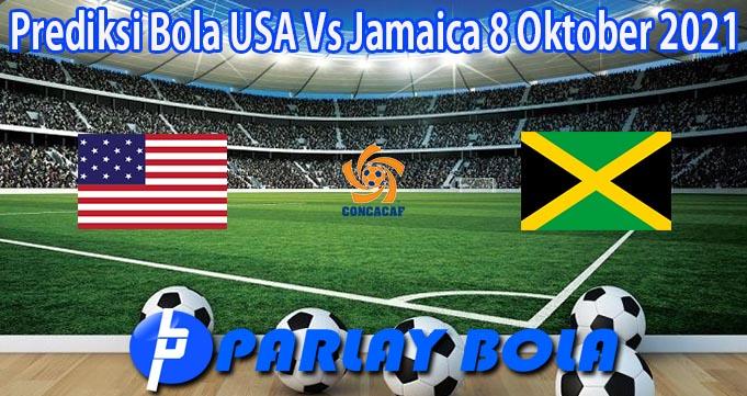 Prediksi Bola USA Vs Jamaica 8 Oktober 2021